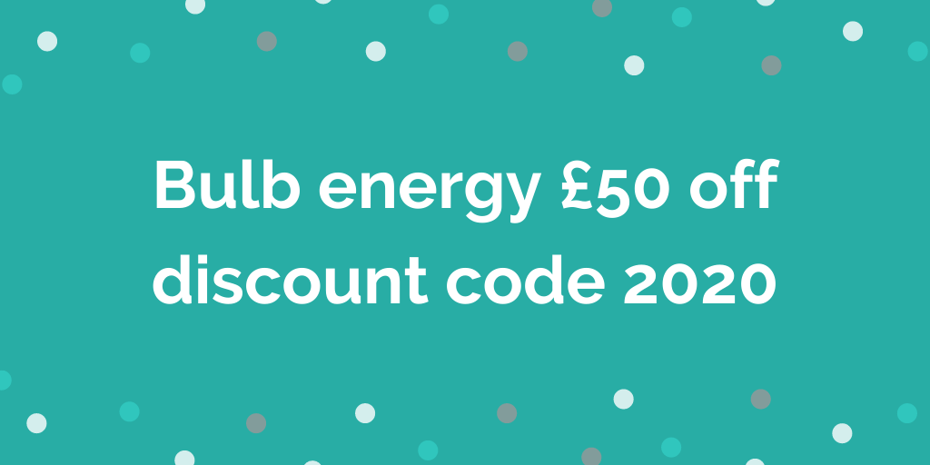 Bulb energy £50 off discount code 2020