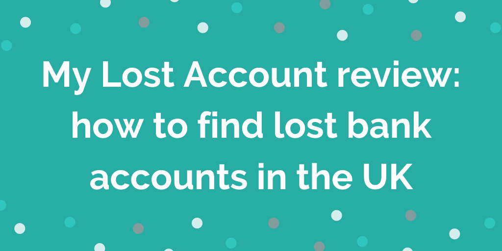 My Lost Account review how to find lost bank accounts in the UK