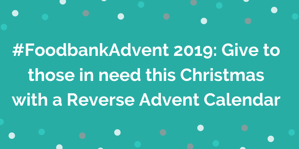 #FoodbankAdvent 2019_ Give to those in need this Christmas with a Reverse A