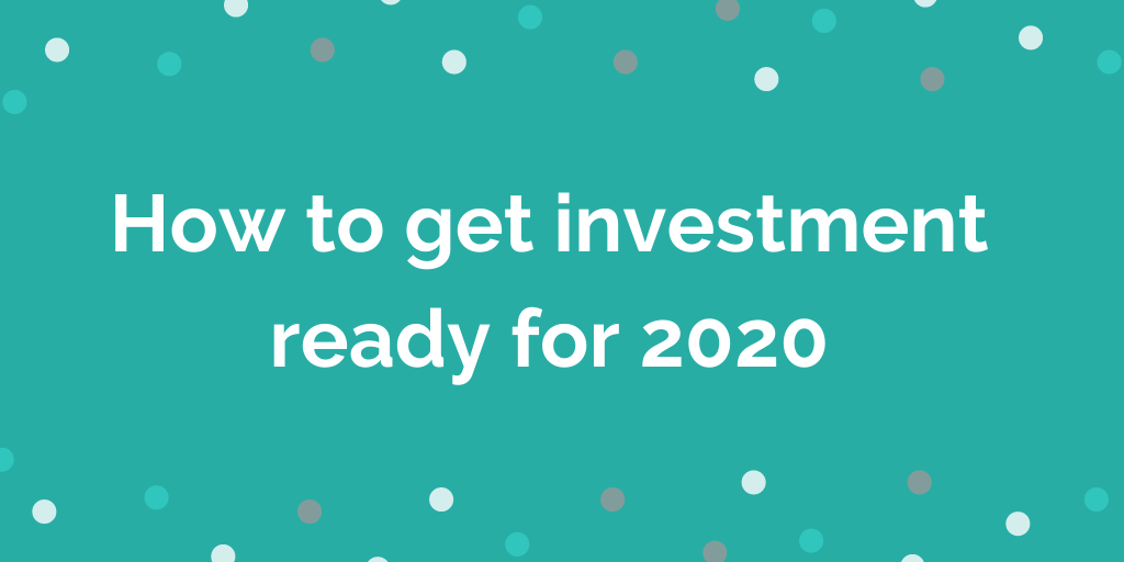 How to get investment ready for 2020
