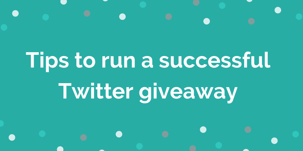 Social media competitions_ tips to run a successful Twitter giveaway