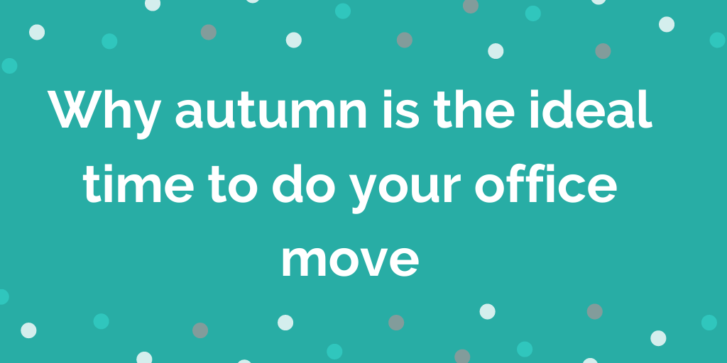 Why autumn is the ideal time to get round to your next office move