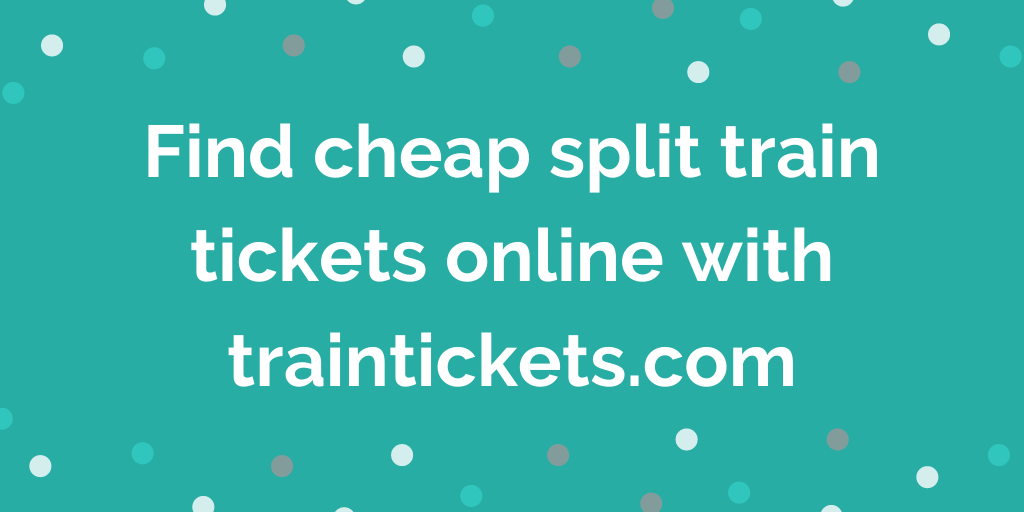 Find cheap split train tickets online with traintickets.com