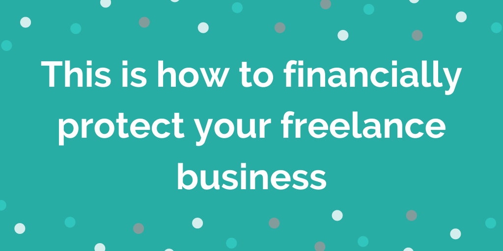 This is how to financially protect your freelance business