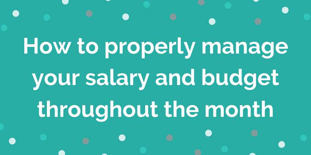 How to properly manage your salary and budget throughout the month