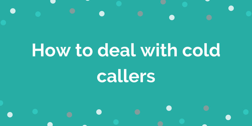 How to deal with cold callers