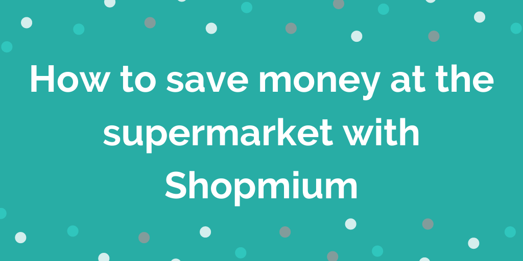 How to save money at the supermarket with Shopmium