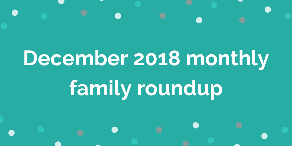 December 2018 monthly family roundup