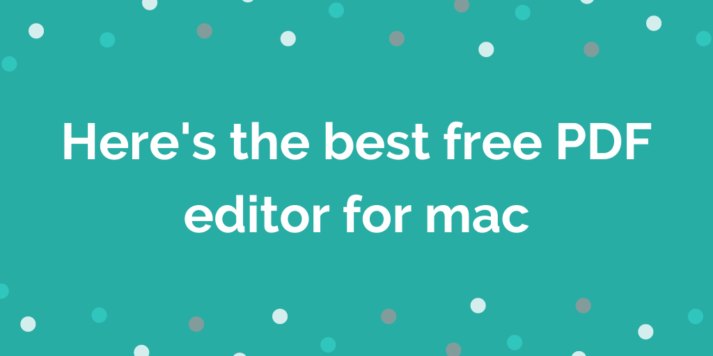 Heres the best free PDF editor for mac