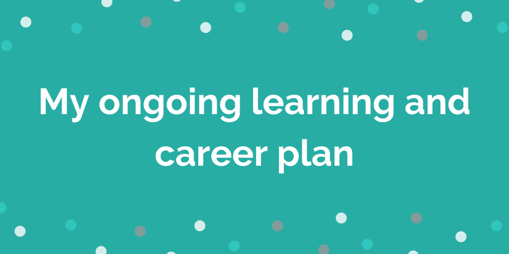 My ongoing learning and career plan