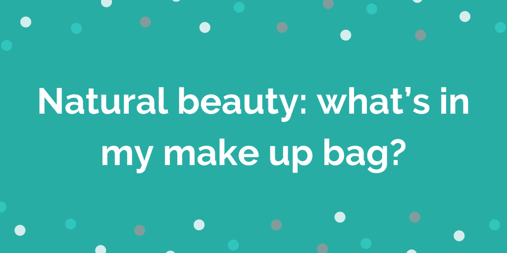 Natural beauty_ what's in my make up bag_