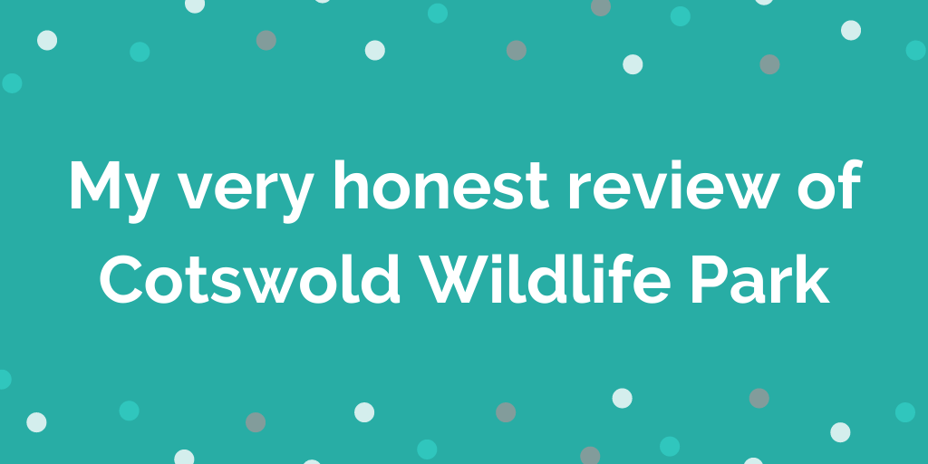 My very honest review of Cotswold Wildlife Park