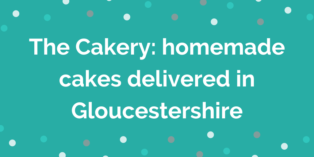 The Cakery_ homemade cakes delivered in Gloucestershire