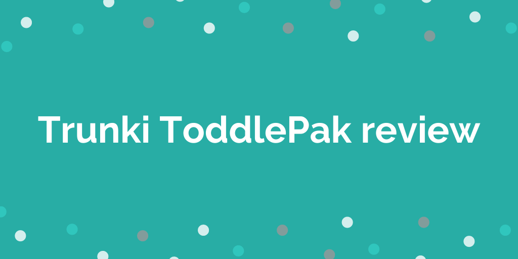 Trunki ToddlePak review
