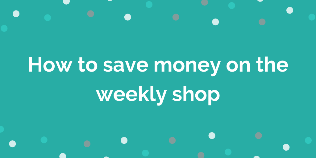 How to save money on the weekly shop