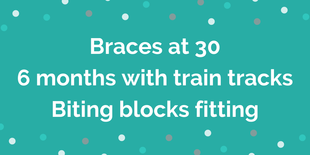 Braces at 30 _ 6 months with train tracks _ Biting blocks fitting