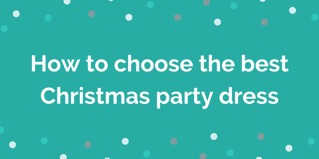 How to choose the best Christmas party dress