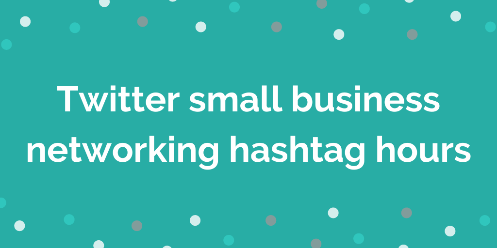 My favourite Twitter small business networking hashtag hours