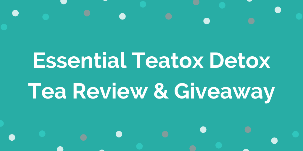 Essential Teatox Detox Tea Review Giveaway