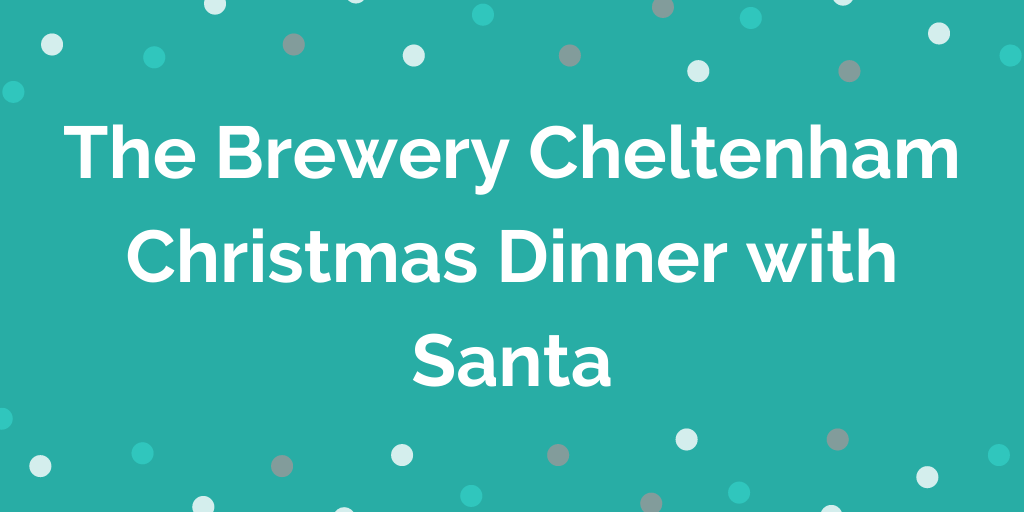 The Brewery Cheltenham Christmas Dinner with Santa