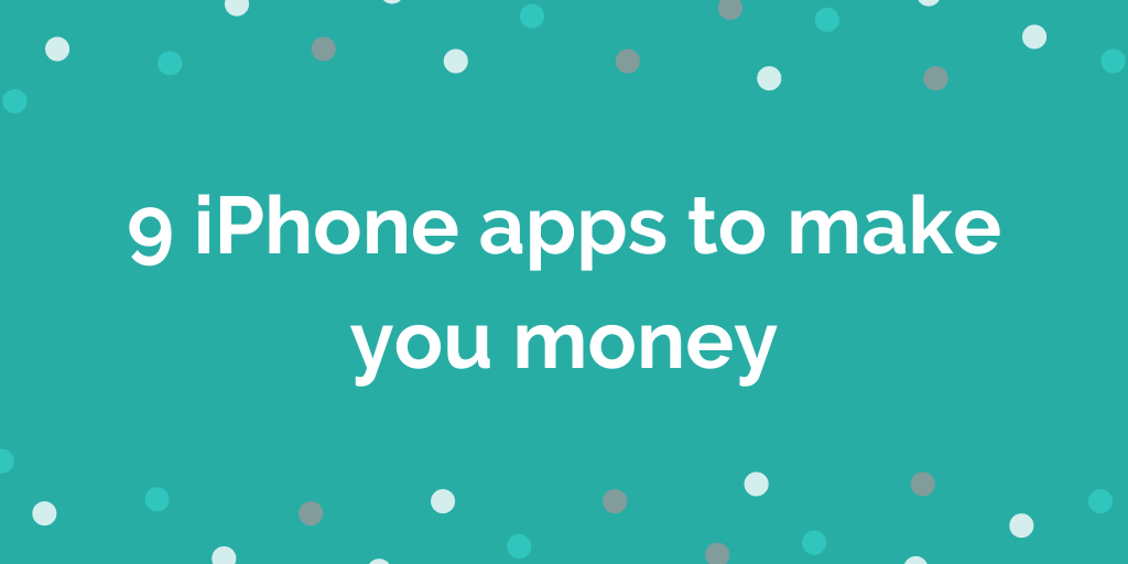 9 iPhone apps to make you money