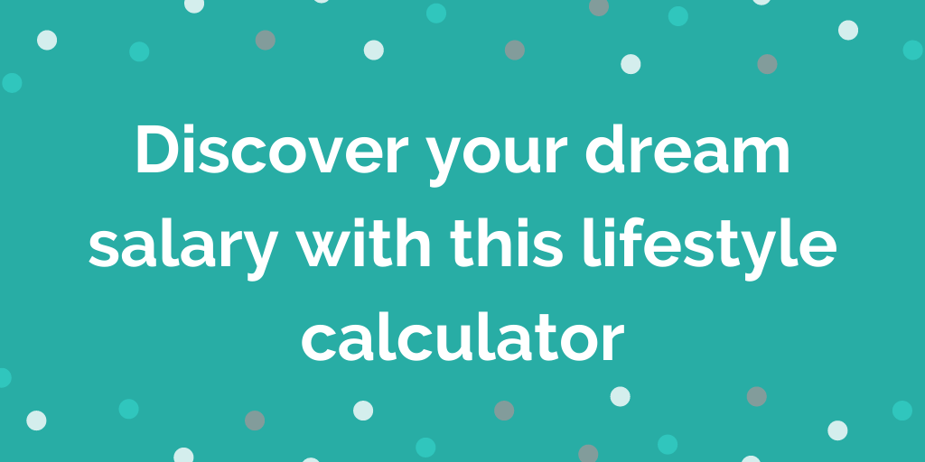 Discover your dream salary with this lifestyle calculator