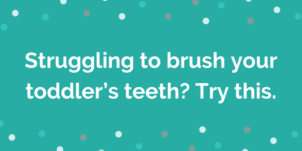 Struggling to brush your toddlers teeth? try this
