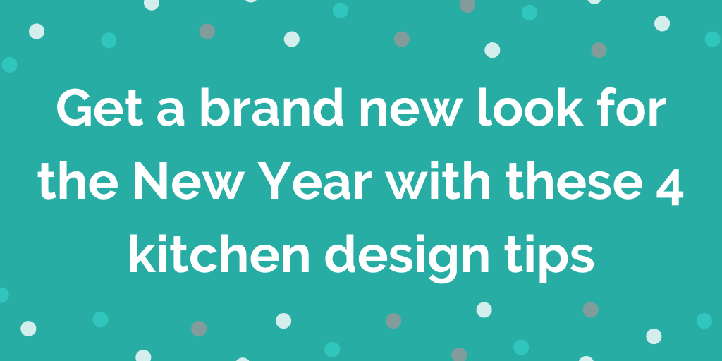 Get a brand new look for the New Year with these 4 kitchen design tips