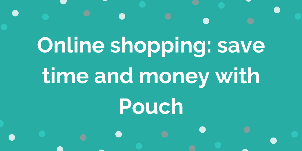 Online shopping save time and money with Pouch