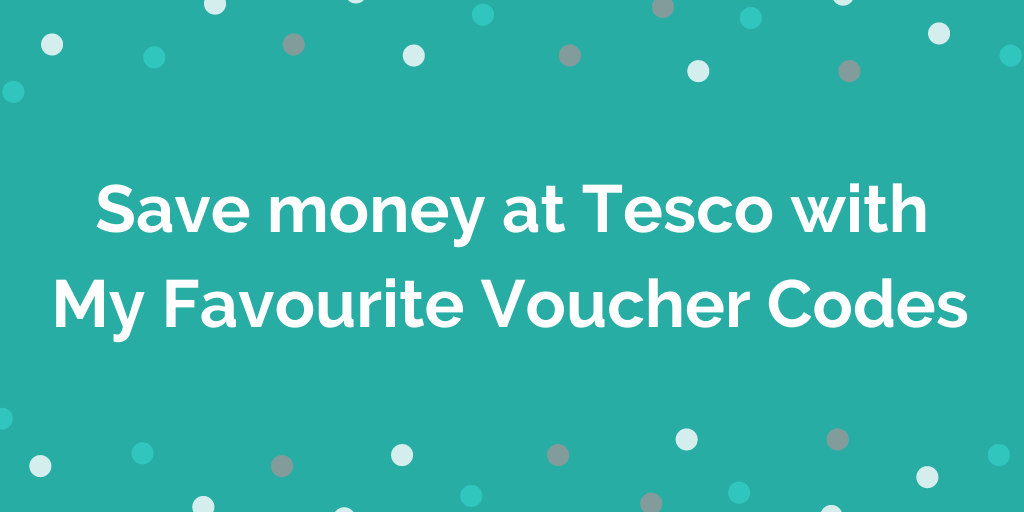 Save money at Tesco with My Favourite Voucher Codes