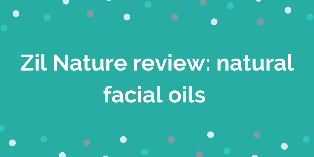 Zil Nature review natural facial oils