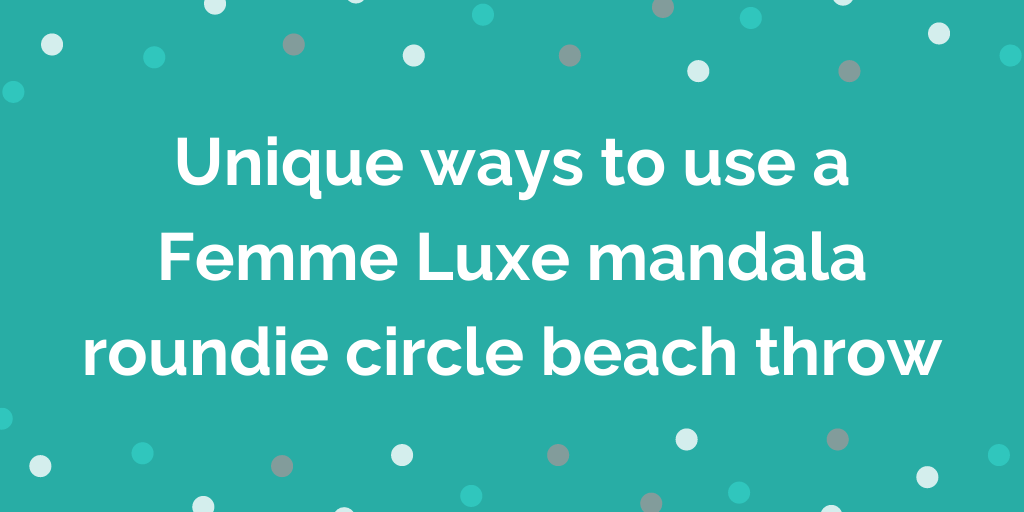 3 ways to make your kitaUnique ways to use a Femme Luxe mandala roundie cir