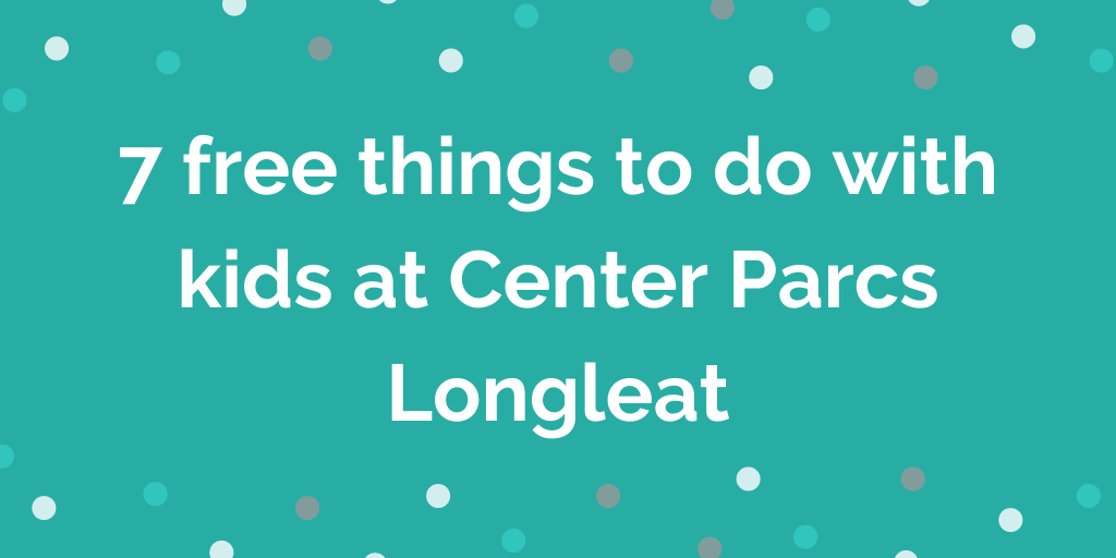 7 free things to do with kids at Center Parcs Longleat