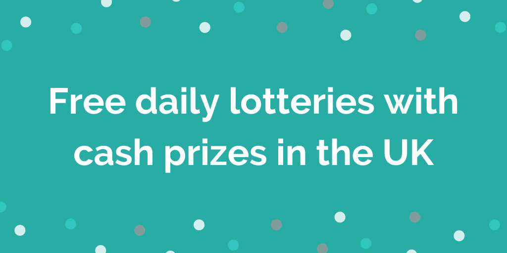 Free daily lotteries with cash prizes in the UK