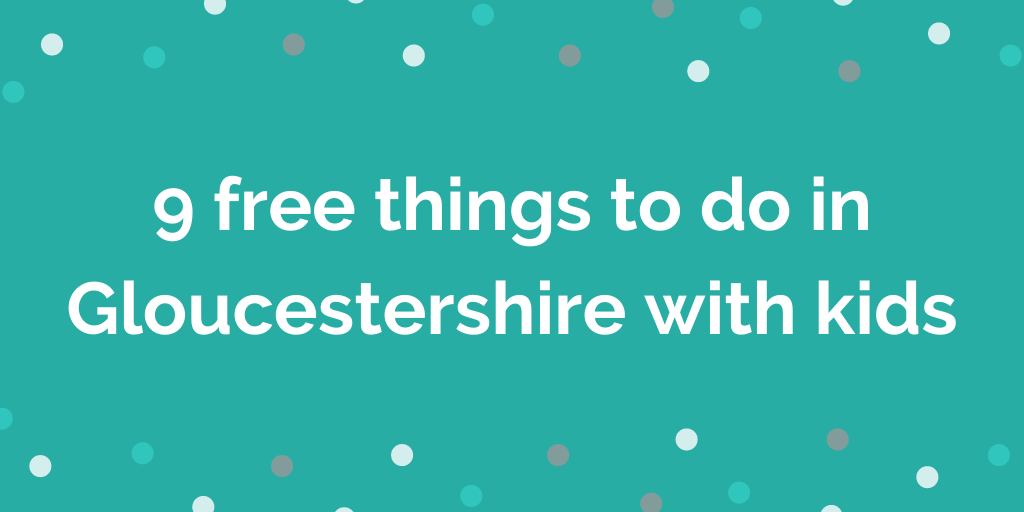 9 free things to do in Gloucestershire with kids