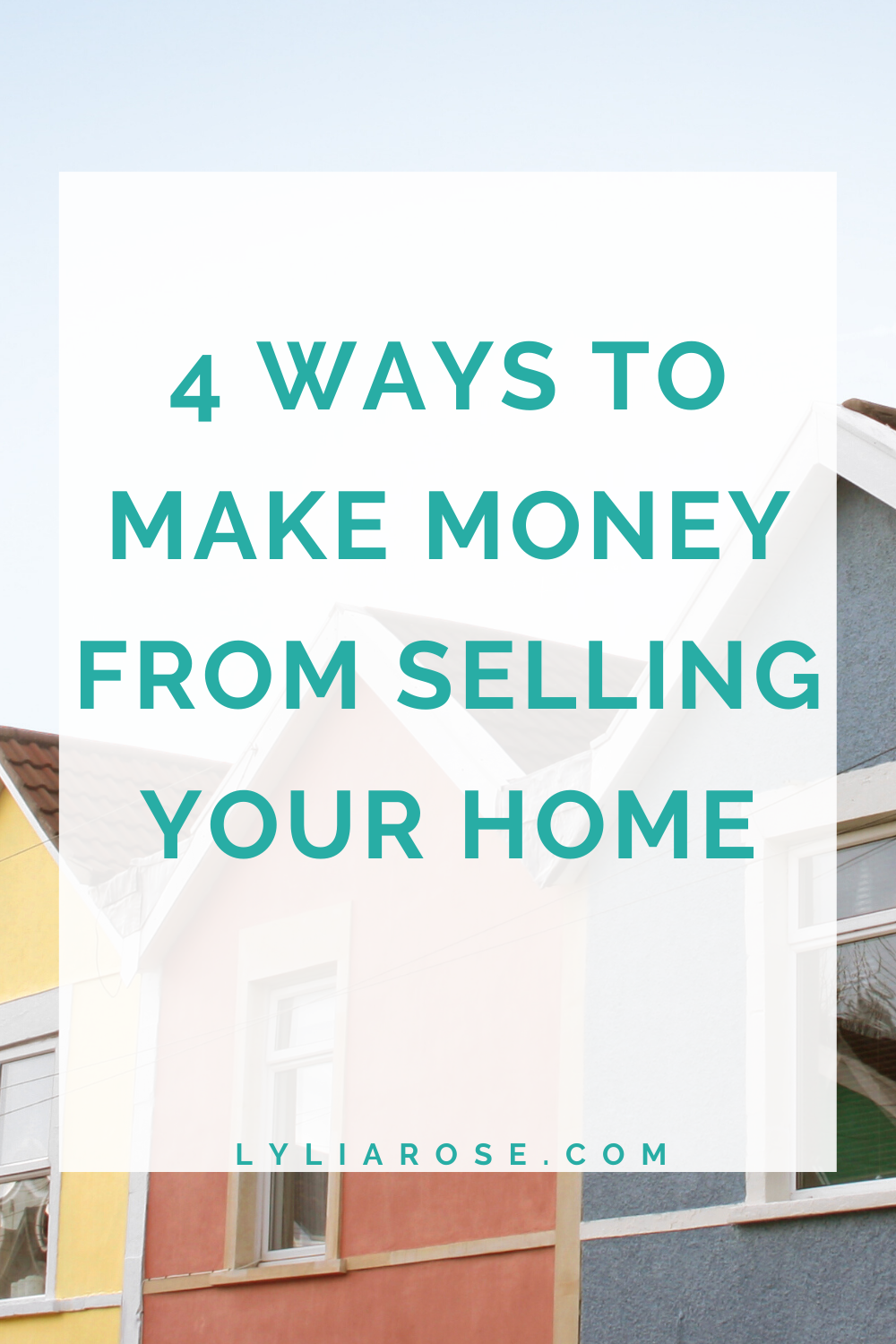 4 ways to make money from selling your home