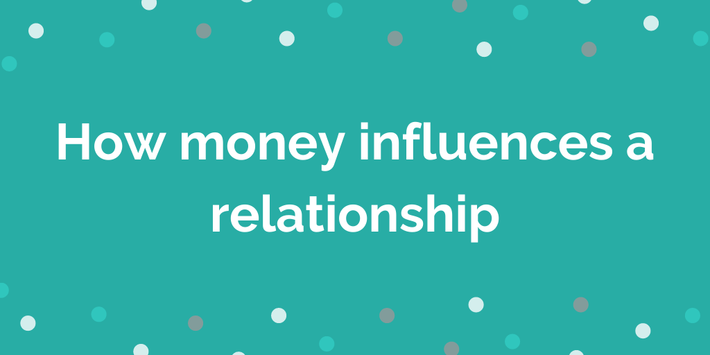 How money influences a relationship