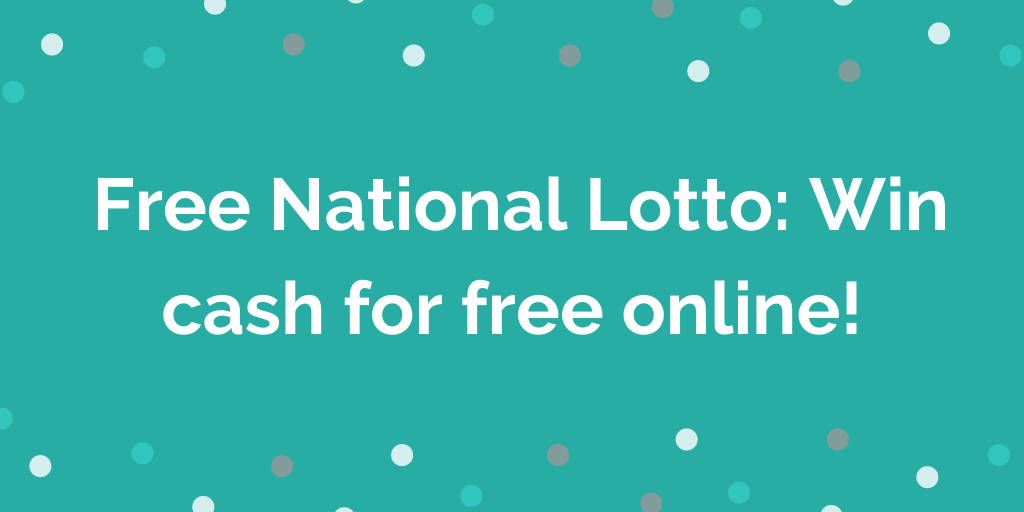_Free National Lotto_ Win cash for free online!