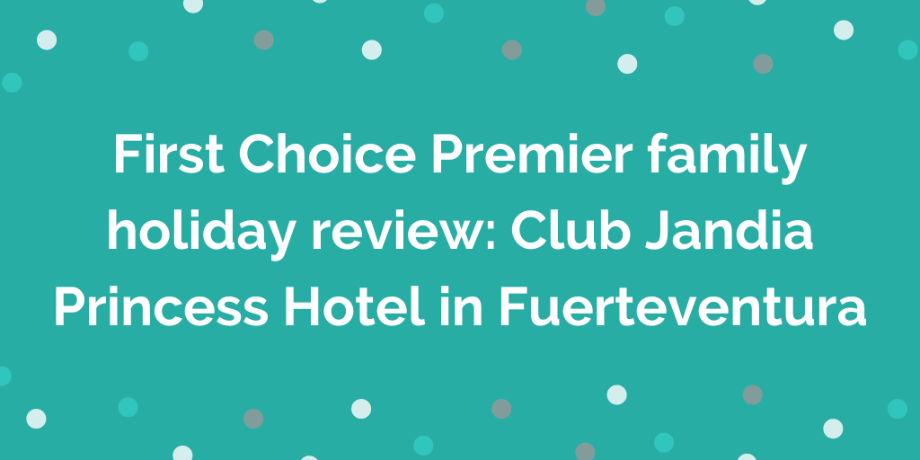 First Choice Premier family holiday review_ Club Jandia Princess Hotel in F