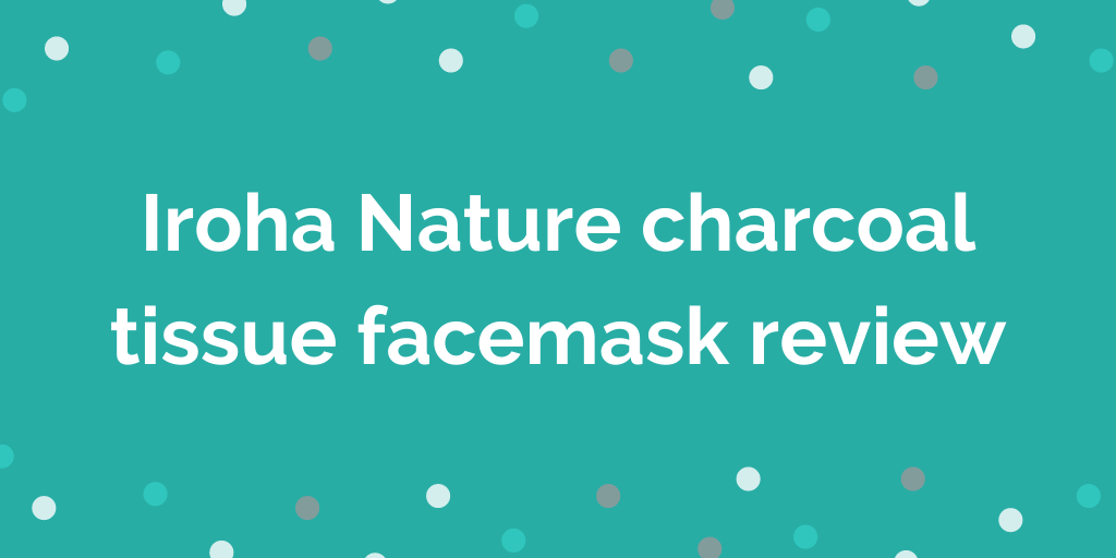 Iroha Nature charcoal tissue facemask review