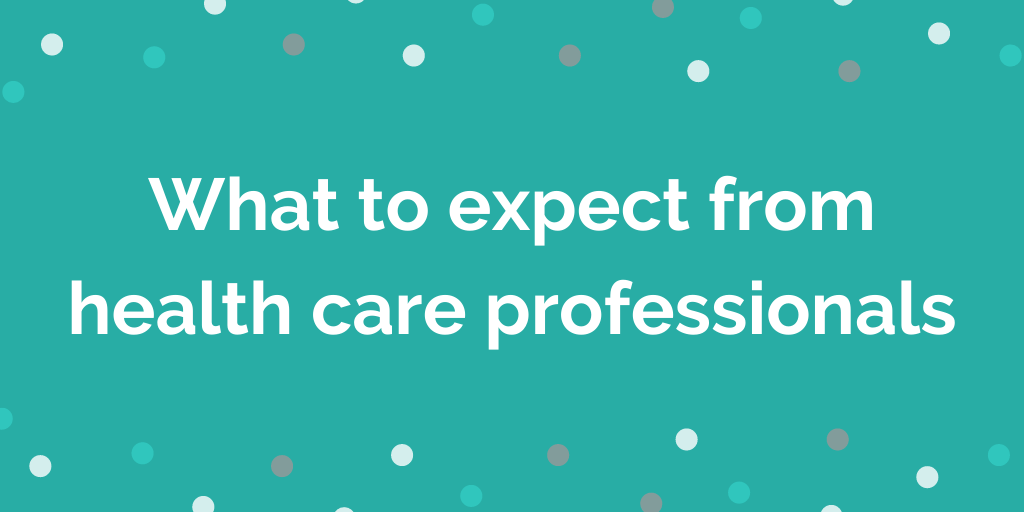 What to expect from health care professionals