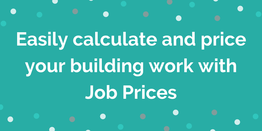 Easily calculate and price your building work with Job Prices