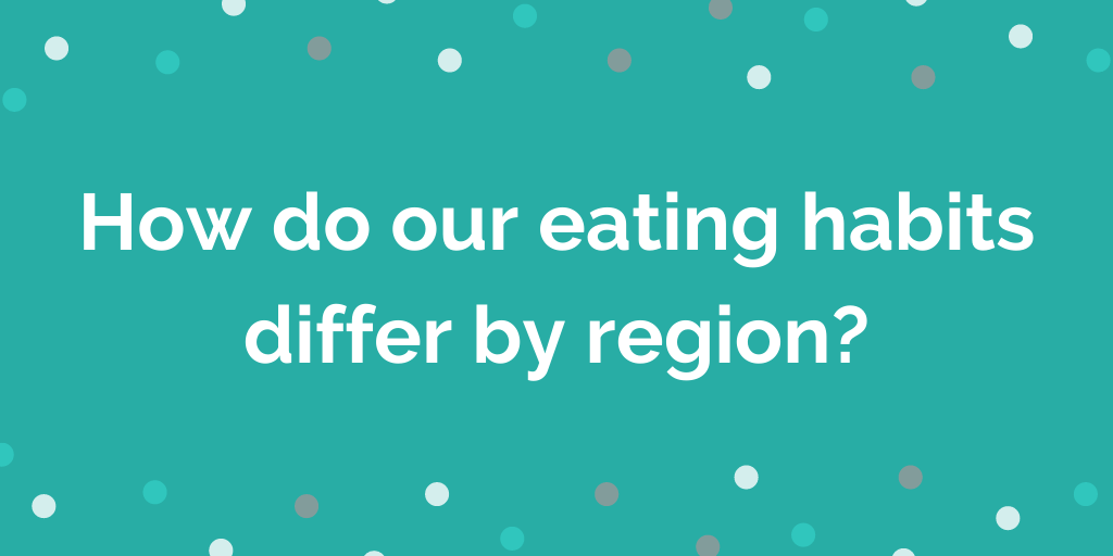 How do our eating habits differ by region_