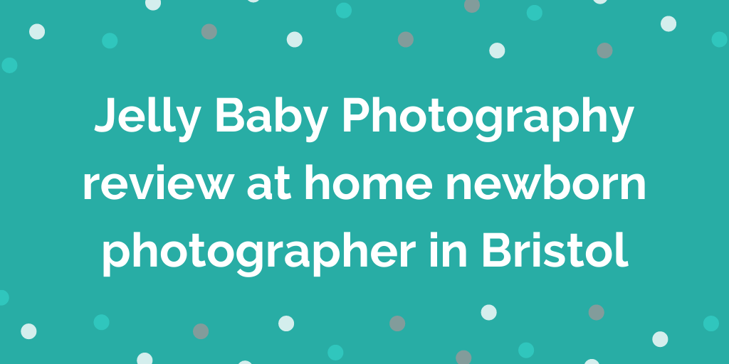 Jelly Baby Photography review at home newborn photographer in Bristol