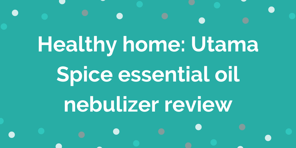 Healthy home_ Utama Spice essential oil nebulizer review