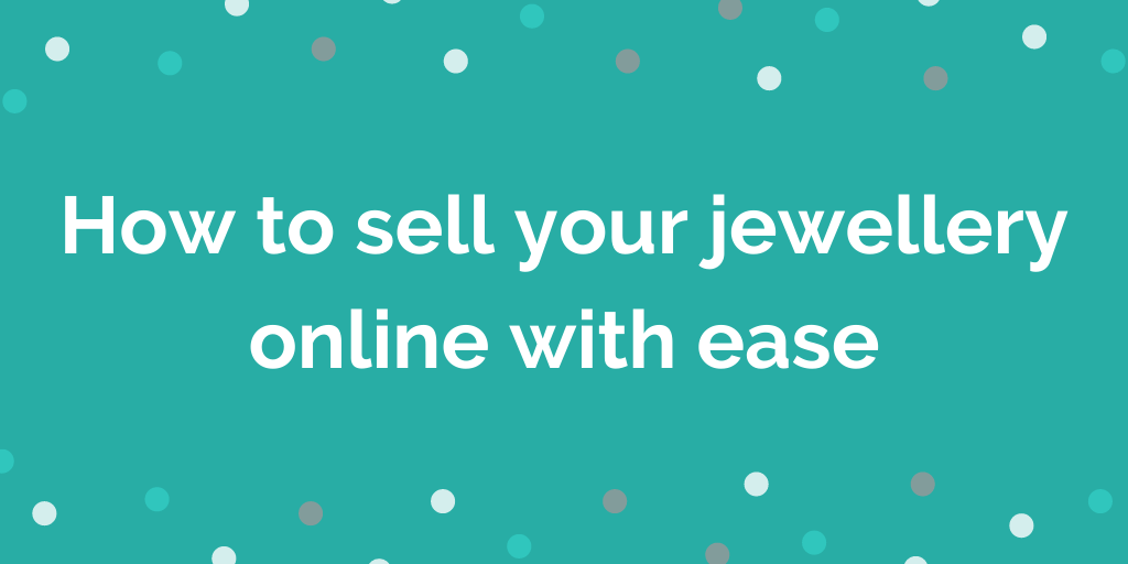 How to sell your jewellery online with ease