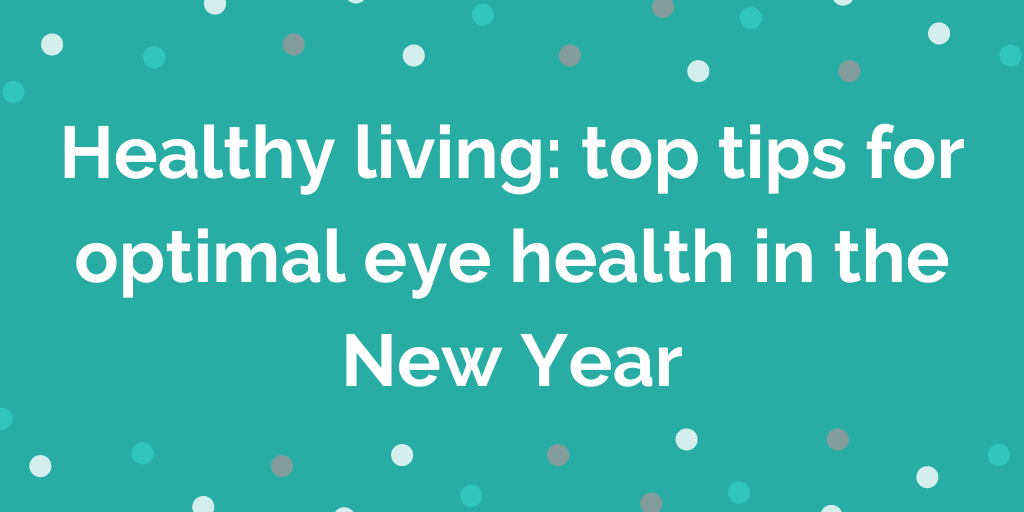 Healthy living_ top tips for optimal eye health in the New Year