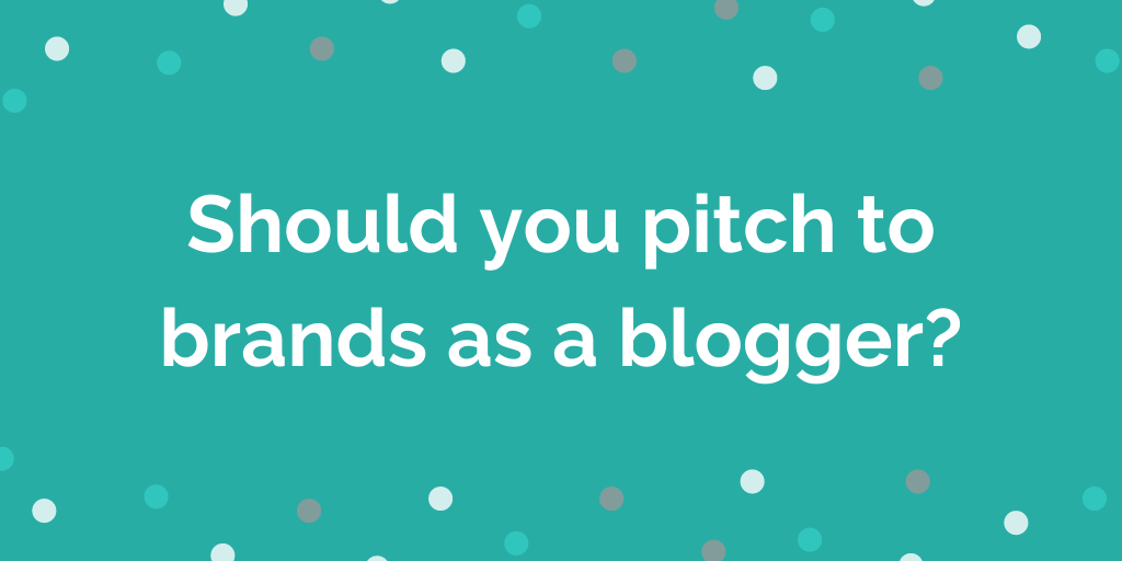 Opinion: Should you pitch to brands as a blogger?