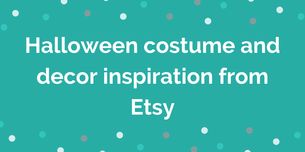 Halloween costume and decor inspiration from Etsy