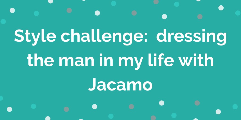 Style challenge_ dressing the man in my life with Jacamo